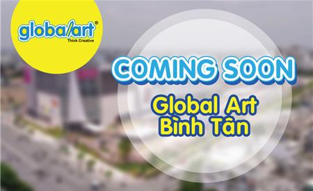 COMING SOON GLOBAL ART BÌNH TÂN
